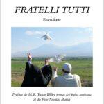 Nouvelle Encyclique du Pape François : Fratelli Tutti ( Tous Frères)