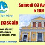 Replay de la veillée Pascale à St Pierre et St Paul